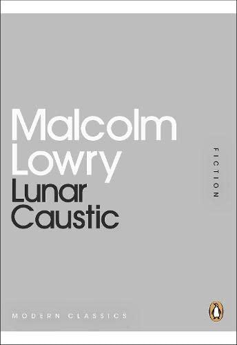 Lunar Caustic (Penguin Mini Modern Classics) - Lowry, Malcolm