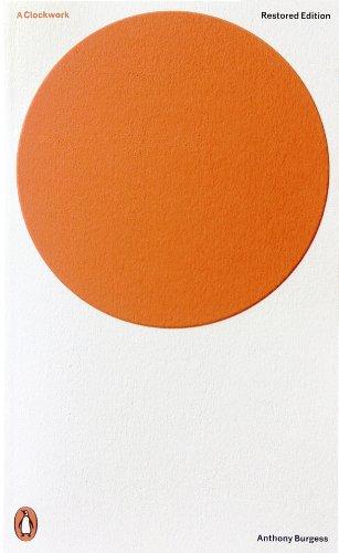9780141197531: A Clockwork Orange: Restored Edition (Penguin Modern Classics)