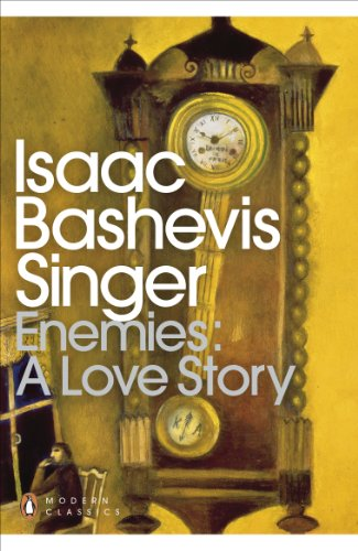 Enemies: A Love Story (Penguin Translated Texts): Singer, Isaac Bashevis