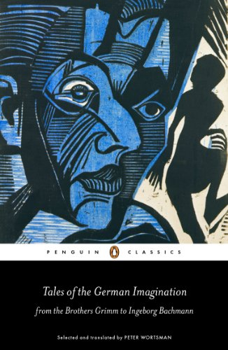 9780141198804: Tales of the German Imagination from the Brothers Grimm to Ingeborg Bachmann (Penguin Classics)