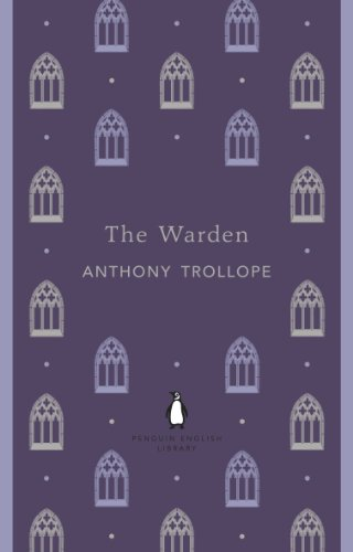 The Warden (Penguin English Library): Anthony Trollope