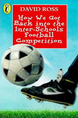 9780141300146: How We Got Back into the Inter-schools Football Competition (Young Puffin Confident Readers)