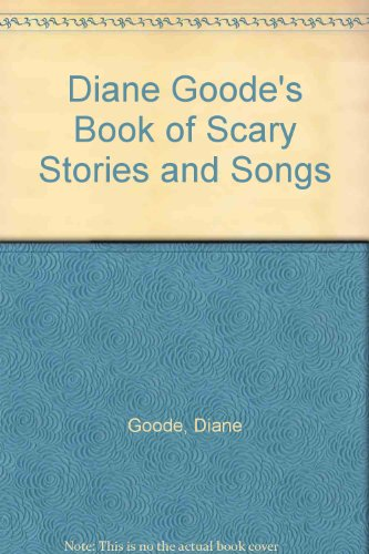 9780141300733: Diane Goode's Book of Scary Stories and Songs