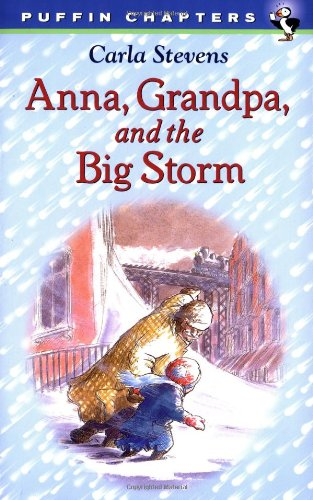 Anna, Grandpa, and the Big Storm (Puffin Chapters): Stevens, Carla