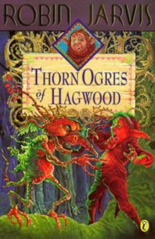 The Thorn Ogres of Hagwood (The Hagwood Books): Robin Jarvis