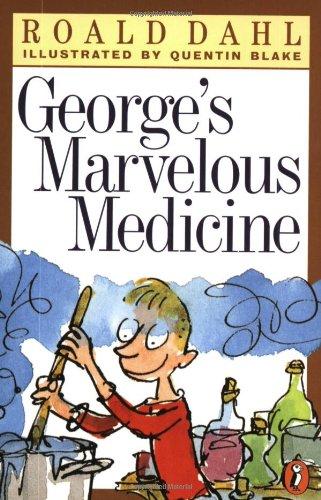 George's Marvelous Medicine: Dahl, Roald