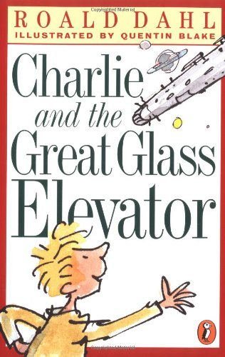 9780141301129: Charlie and the Great Glass Elevator: The Further Adventures of Charlie Bucket and Willy Wonka, Chocolate-maker Extraordinary