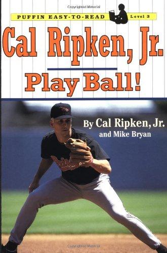 9780141301846: Cal Ripken, Jr.: Play Ball! (Puffin Easy-to-read, Level 3)