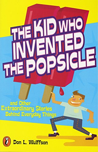 9780141302041: The Kid Who Invented the Popsicle: And Other Surprising Stories about Inventions
