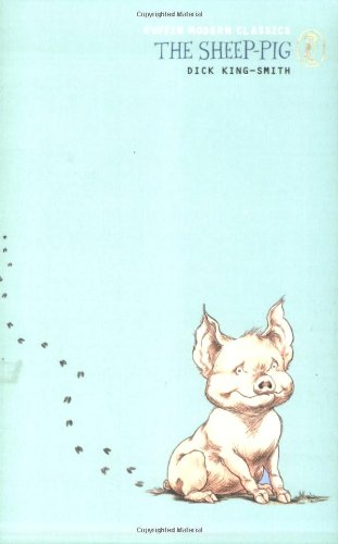 The Sheep-pig (Puffin Modern Classics): King-Smith, Dick