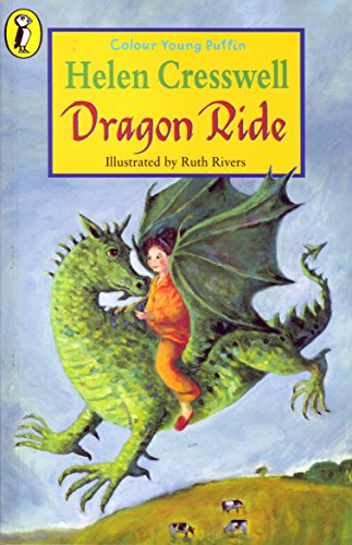Dragon Ride (Colour Young Puffin): Cresswell, Helen