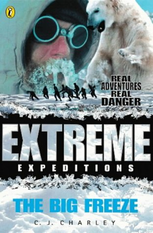 9780141303451: The Big Freeze (Extreme Expeditions)