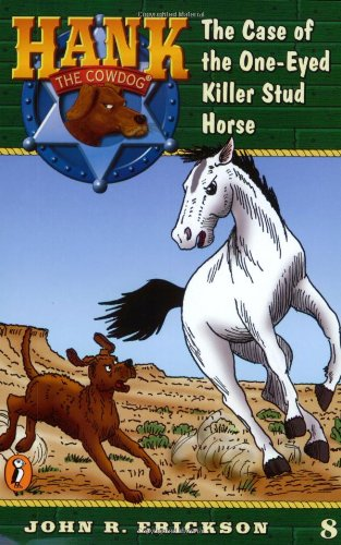 9780141303840: The Case of the One-Eyed Killer Stud Horse #8 (Hank the Cowdog)