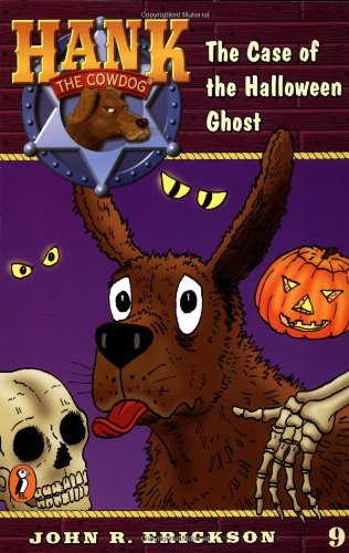 9780141303857: The Case of the Halloween Ghost (Hank the Cowdog #9)