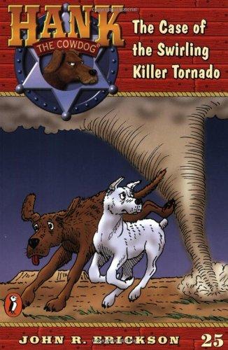 9780141304014: The Case of the Swirling Killer Tornado (Hank the Cowdog #25)