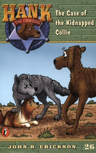 The Case of the Kidnapped Collie (Hank the Cowdog, No. 26): John R. Erickson