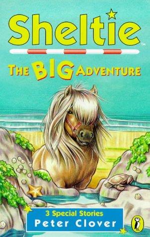 9780141304731: Sheltie: The Big Adventure (Sheltie Special)
