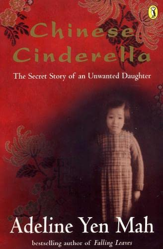 9780141304878: Chinese Cinderella: The Secret Story of an Unwanted Daughter
