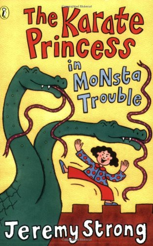 The Karate Princess in Monsta Trouble (0141304928) by Jeremy Strong