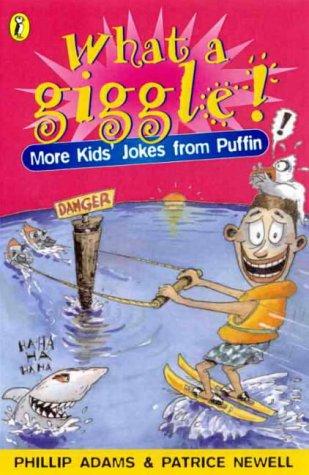 What a Giggle: More Kids' Joke: More: Adams, Phillip, et