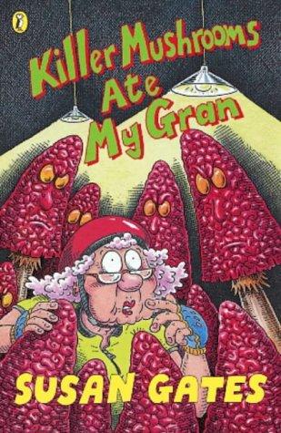 9780141305264: Killer Mushrooms Ate My Gran