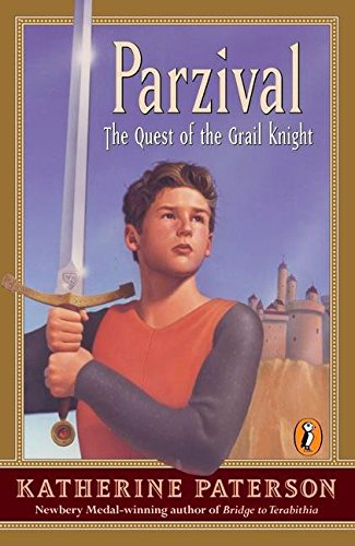Parzival: The Quest of the Grail Knight: Paterson, Katherine