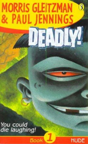 Deadly!: Starkers Book 1: Nude: Gleitzman, Morris, Jennings, Paul
