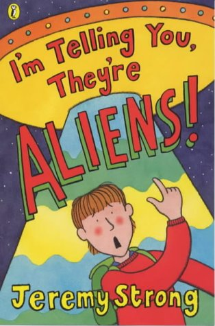 9780141306858: I'm Telling You, They're Aliens!
