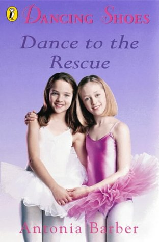 9780141308463: Dance to the Rescue (Dancing Shoes)