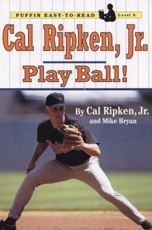 9780141308722: Cal Ripken, Jr.: Play Ball! (Puffin Easy-to-Read, Level 3)