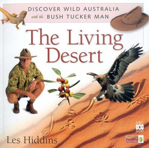 9780141309958: The Living Desert (Discover Wild Australia with the Bush Tucker Man)