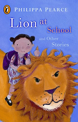 9780141310022: Lion at School and Other Stories: Lion at School; Runaway; Brainbox; The Executioner; Hello, Polly!; The Manatee; The Crooked Little Finger; The Great ... Scissors; Secrets (Young Puffin Read Alouds)
