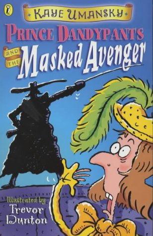 9780141310121: Prince Dandypants and the Masked Avenger