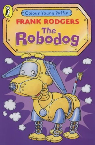 9780141310305: The Robodog (Colour Young Puffin)