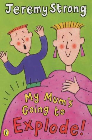 9780141310534: My Mum's Going to Explode!