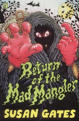 9780141310756: Return of the Mad Mangler