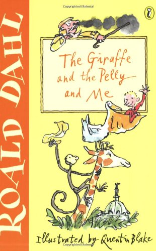 9780141311272: The Giraffe And The Pelly And Me