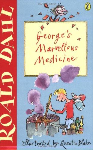 George's Marvellous Medicine (Puffin Fiction): Roald Dahl