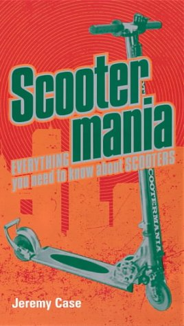 9780141311555: Scooter Mania: Jeremy Case ; Illustrated by Zac Sandler (Puffin Poetry)