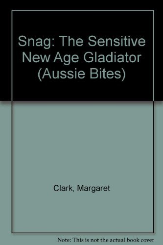9780141311685: Snag: The Sensitive New Age Gladiator (Aussie Bites)