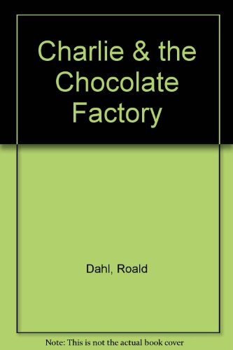 9780141311906: Charlie & the Chocolate Factory