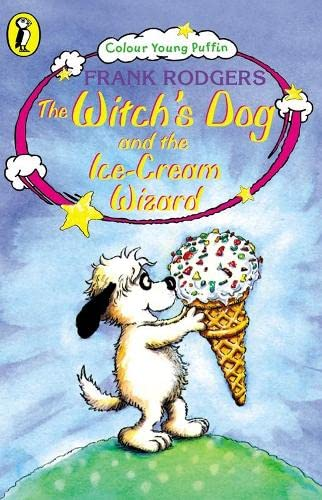 Colour Young Puffin Witchs Dog And The Icecream: Rodgers, Frank