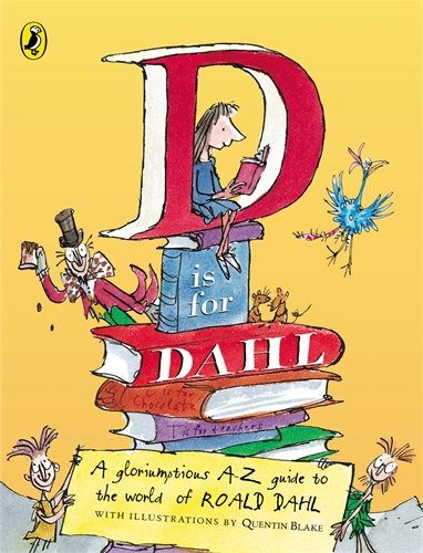 9780141312729: D Is For Dahl