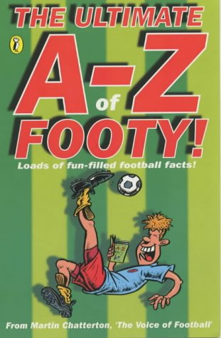 9780141313221: The Ultimate A-Z of Footy: Hundreds of Fun-Filled Football Facts! (Puffin jokes, games, puzzles)