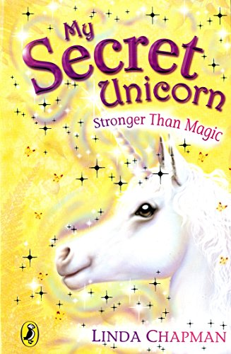 9780141313450: My Secret Unicorn: Stronger Than Magic