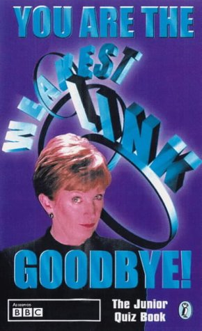 9780141313634: You Are the Weakest Link...Goodbye!: The Junior Quiz Book