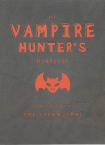 9780141314181: The Vampire Hunter's Handbook (Hunters Handbook)