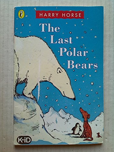 9780141314730: THE LAST POLAR BEARS (Puffin Books)