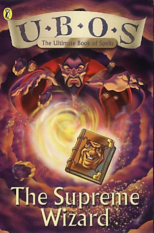9780141314761: U.B.O.S (the Ultimate Book of Spells): the Supreme Wizard