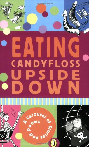 9780141314785: Eating Candyfloss Upside Down: A Carousel Book Of Stories And Poems